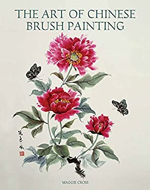 The Art of Chinese Brush Painting 9781847972897