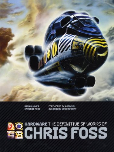 Hardware: The Definitive SF Works of Chris Foss 9781848566989