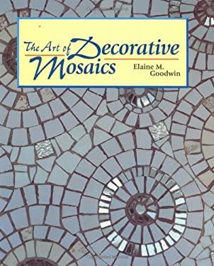 The Art of Decorative Mosaics 9781847970565