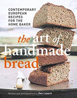 The Art of Handmade Bread: Contemporary European Recipes for the Home Baker 9781845333126