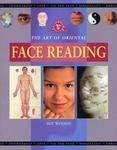 The Art of Oriental Face Reading: Mind, Body, Spirit 9781840674460
