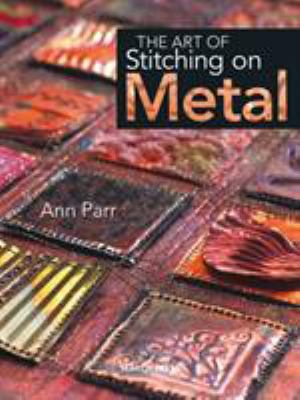 The Art of Stitching on Metal 9781844482252