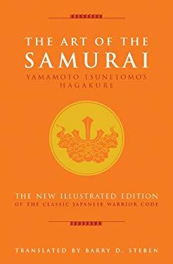 The Art of the Samurai: Yamamoto Tsunetomo's Hagakure 9781844837205