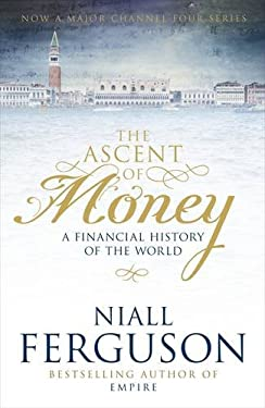 The Ascent of Money : A Financial History of the World