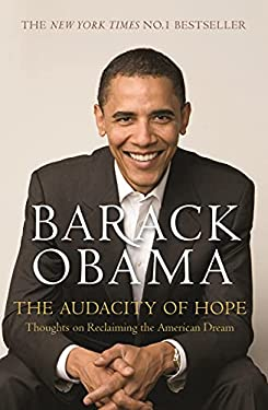 The Audacity of Hope: Thoughts on Reclaiming the American Dream 9781847670830