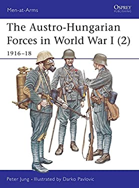 The Austro-Hungarian Forces in World War I (2): 1916-18 9781841765952
