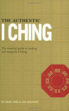The Authentic I Ching: The Three Classic Methods of Prediction 9781842930526