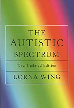 The Autistic Spectrum: A Guide for Parents and Professionals 9781841196749