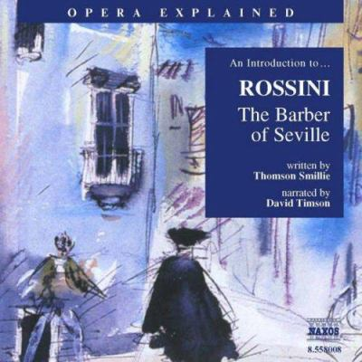 The Barber of Seville: An Introduction to Rossini's Opera