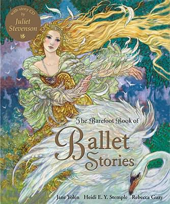 The Barefoot Book of Ballet Stories W/CD 9781846862625