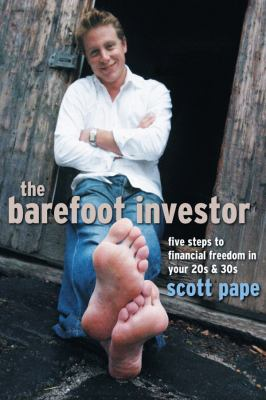 The Barefoot Investor: Five Steps to Financial Freedom in Your 20s and 30s 9781841127156