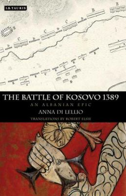 The Battle of Kosovo 1389: An Albanian Epic 9781848850941