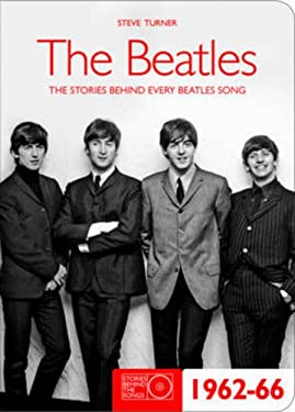 The Beatles 1962-66: The Stories Behind the Songs 1962-1966 9781847322678