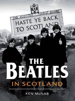The Beatles in Scotland 9781846971129