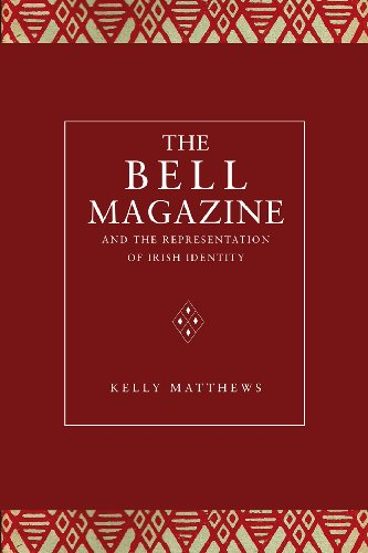 The Bell Magazine and the Representation of Irish Identity: Opening Windows 9781846823237