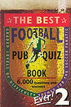 The Best Football Pub Quiz Book Ever 9781842222027