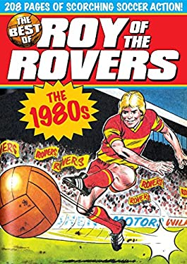 The Best of Roy of the Rovers: The 1980s 9781845769482