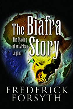 The Biafra Story: The Making of an African Legend 9781844155231