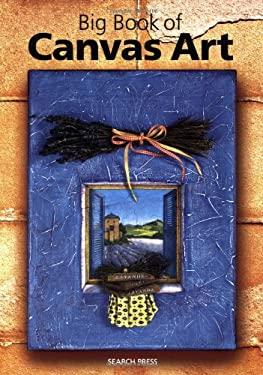 The Big Book of Canvas Art 9781844482382