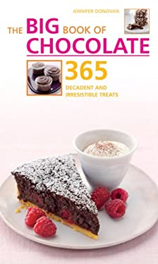 The Big Book of Chocolate: 365 Decadent & Irresistible Treats 9781844836208