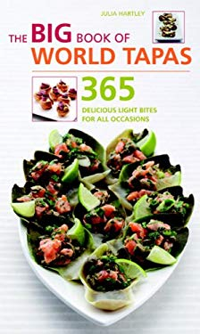 The Big Book of World Tapas: 365 Delicious Light Bites for All Occasions 9781844838035