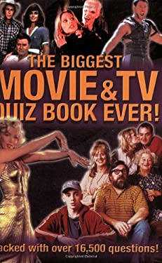 The Biggest Movie & TV Quiz Book Ever!: Packed with Over 16,500 Questions! 9781842227404