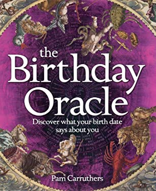 The Birthday Oracle: Discover What Your Birth Date Reveals about You 9781848376465