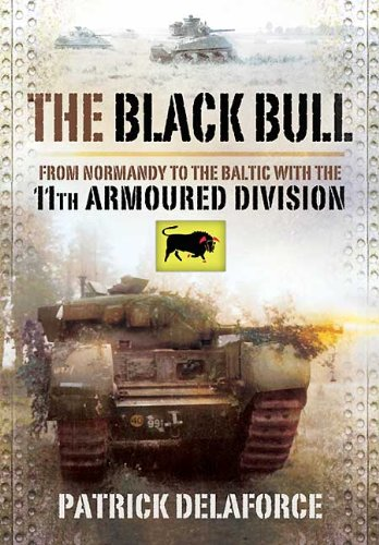 The Black Bull: From Normandy to the Baltic with the 11th Armoured Division 9781848842281