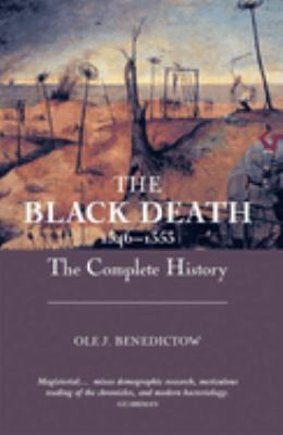 The Black Death 1346-1353: The Complete History