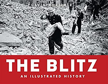 Blitz - An Illustrated History 9781849084246