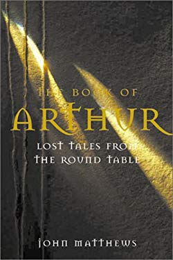 The Book of Arthur: Lost Tales from the Round Table 9781843336129