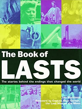 The Book of Lasts: The Stories Behind the Endings That Changed the World 9781844035144
