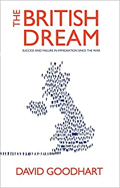 The British Dream: Successes and Failures of Post-war Immigration 9781843548058