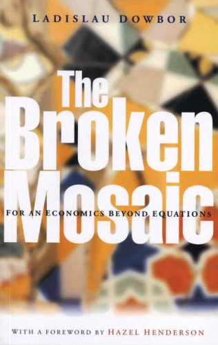 The Broken Mosaic: For an Economics Beyond Formulas 9781842776322