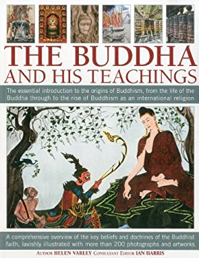 The Buddha and His Teachings: The Essential Introduction to the Origins of Buddhism, from the Life of the Buddha Through to the Rise of Buddhism as 9781844769810