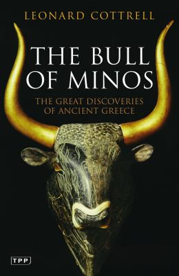 The Bull of Minos: The Great Discoveries of Ancient Greece 9781845119423