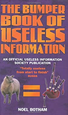The Bumper Book of Useless Information: An Official Useless Information Society Publication 9781844544851