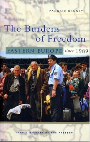 The Burdens of Freedom: Eastern Europe Since 1989 9781842776636