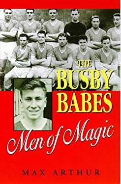The Busby Babes: Men of Magic 9781840180695