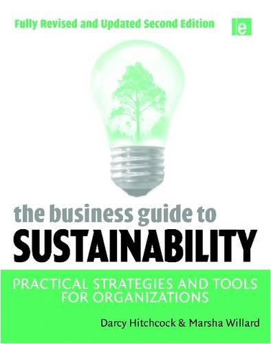 The Business Guide to Sustainability: Practical Strategies and Tools for Organizations 9781844077663