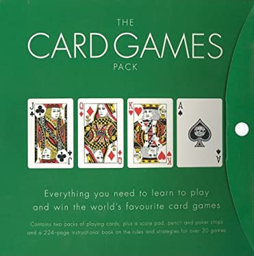 The Card Games Pack [With 2 Full-Sized Decks of Cards and Score Pad & Set of Poker Chips and Pencil] 9781844427208
