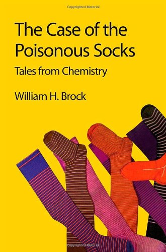 The Case of the Poisonous Socks: Tales from Chemistry 9781849733243