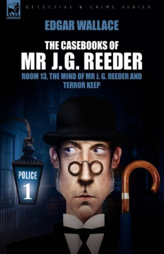 The Casebooks of MR J. G. Reeder: Book 1-Room 13, the Mind of MR J. G. Reeder and Terror Keep 9781846775154