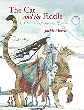 The Cat and the Fiddle: A Treasury of Nursery Rhymes 9781845079871