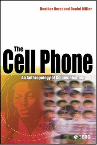 The Cell Phone: An Anthropology of Communication 9781845204013