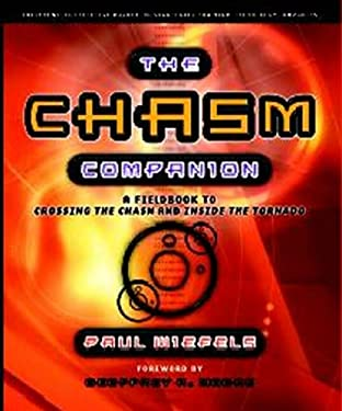 The Chasm Companion: A Field Guide to Crossing the Chasm and Inside the Tornado 9781841124681