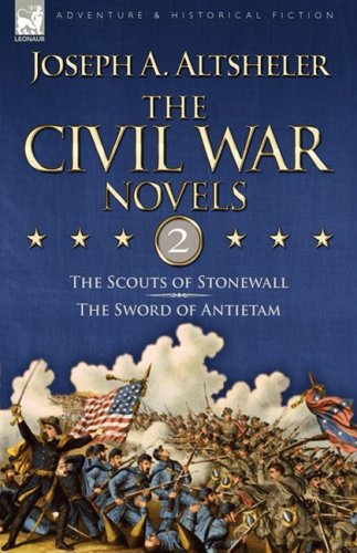 The Civil War Novels: 2-The Scouts of Stonewall & the Sword of Antietam 9781846776106