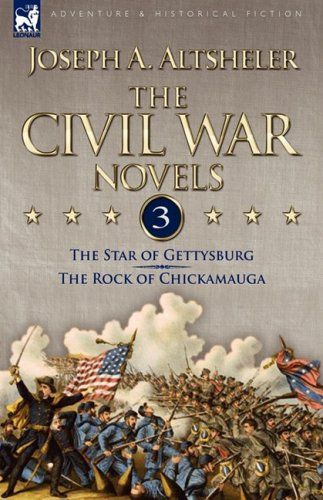 The Civil War Novels: 3-The Star of Gettysburg & the Rock of Chickamauga 9781846776120