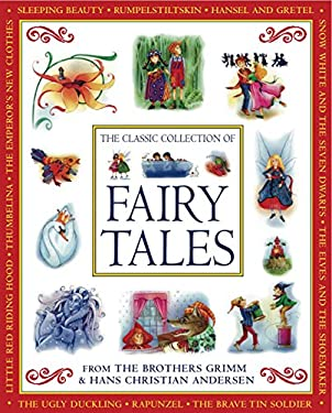 The Classic Collection of Fairy Tales: From the Brothers Grimm & Hans Christian Andersen 9781843227878