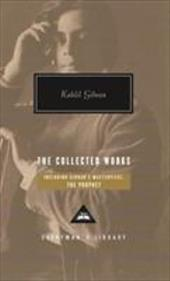 The Collected Works of Kahlil Gibran. Kahlil Gibran 7465123